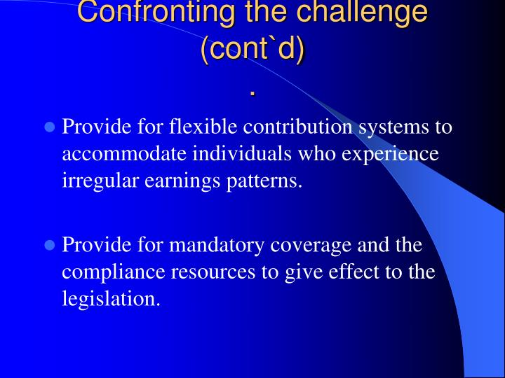 Confronting the challenge (cont`d)