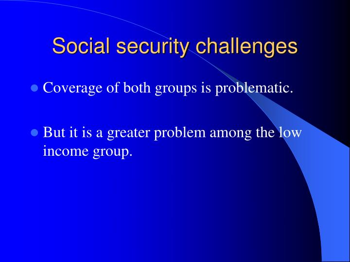Social security challenges