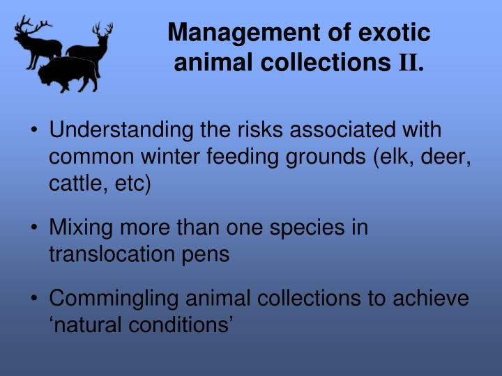 Management of exotic animal collections