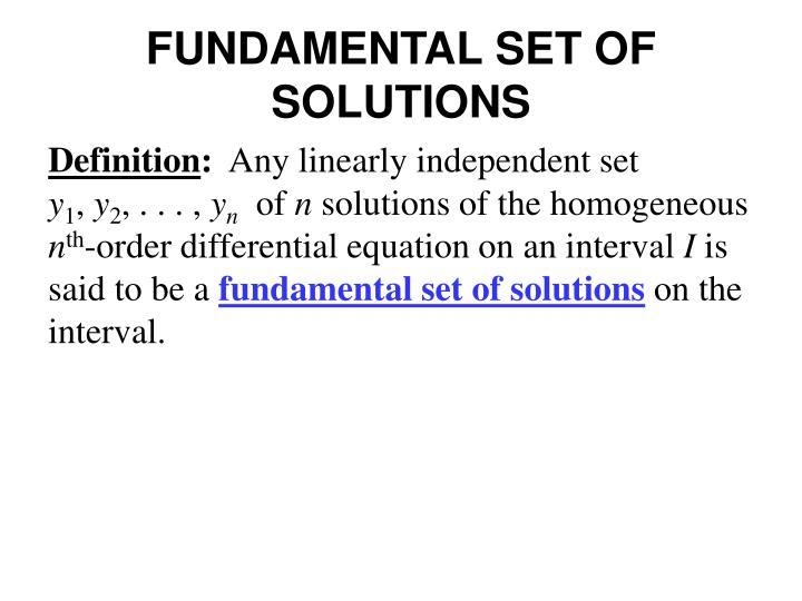 FUNDAMENTAL SET OF SOLUTIONS