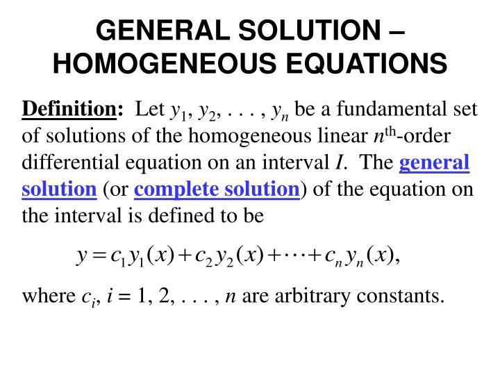 GENERAL SOLUTION – HOMOGENEOUS EQUATIONS