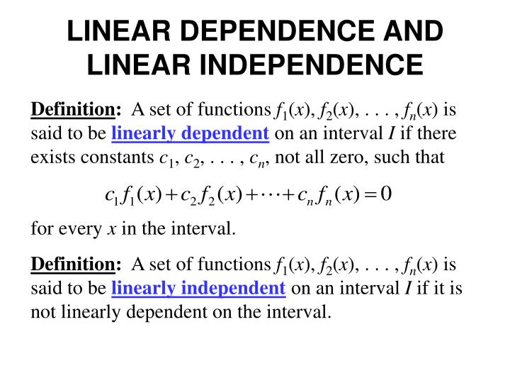 LINEAR DEPENDENCE AND LINEAR INDEPENDENCE