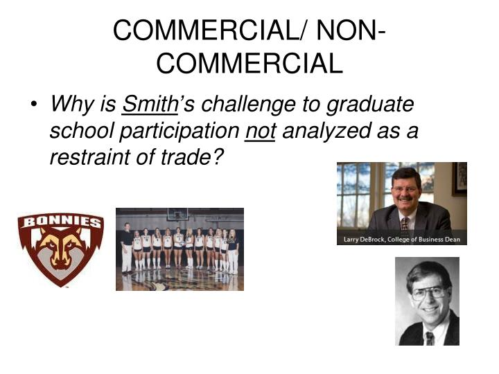 COMMERCIAL/ NON-COMMERCIAL