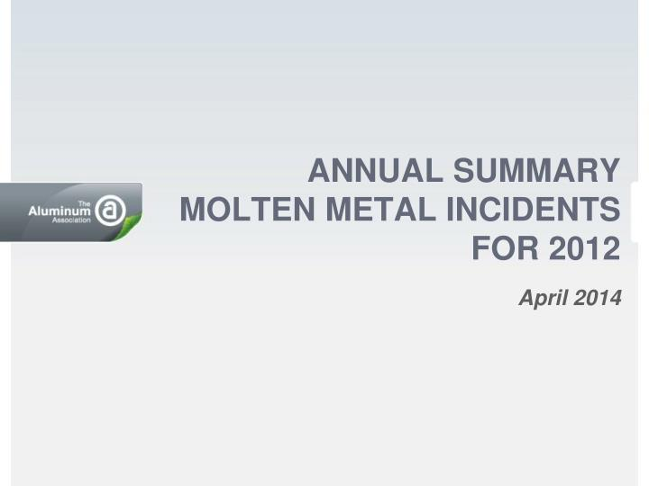 annual summary molten metal incidents for 2012 n.