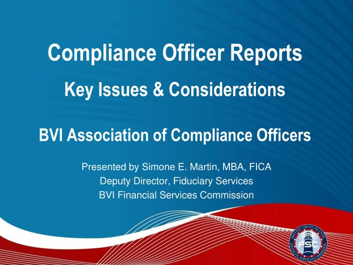 compliance officer reports key issues considerations bvi association of compliance officers