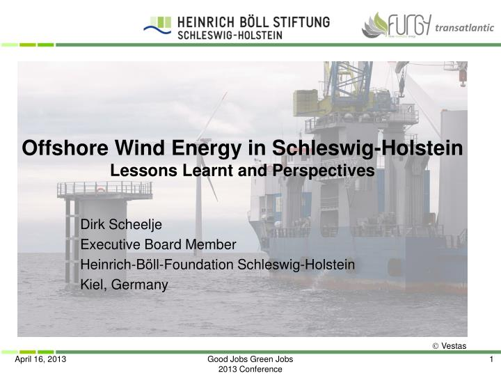 Offshore wind energy in schleswig holstein lessons learnt and perspectives