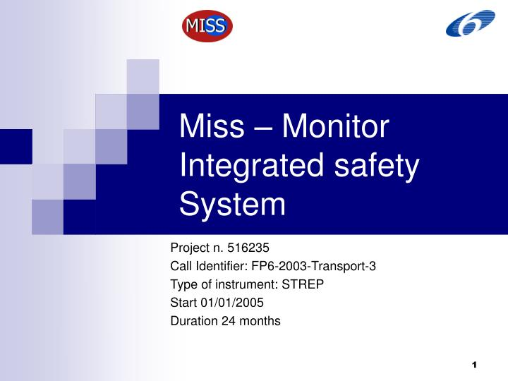 Miss monitor integrated safety system
