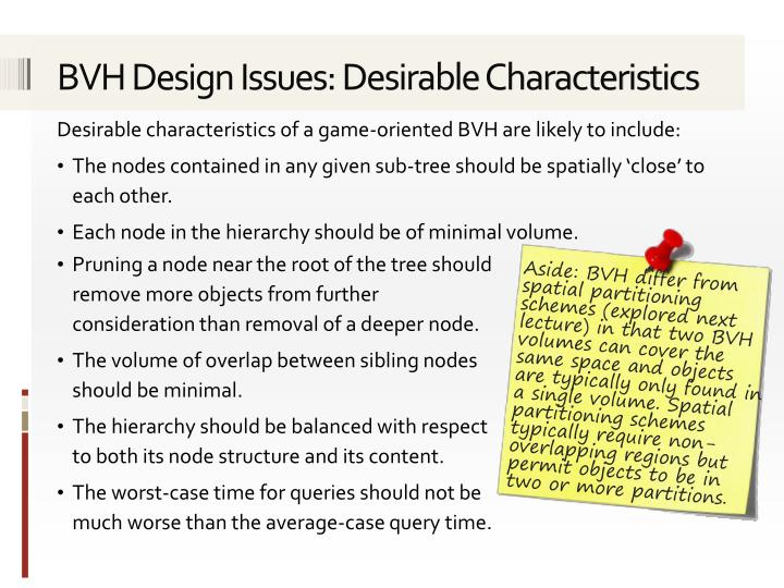 BVH Design Issues: Desirable Characteristics