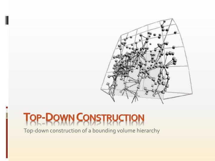 Top-Down Construction