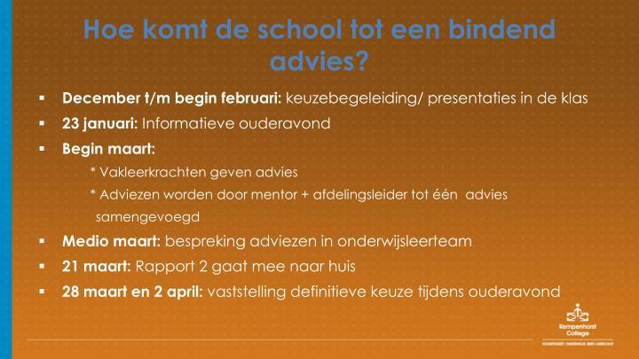 Hoe komt de school tot een bindend advies?