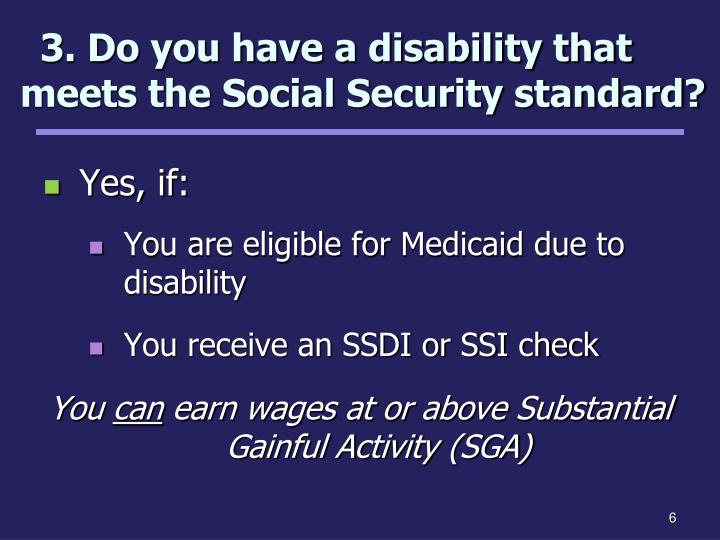 3. Do you have a disability that