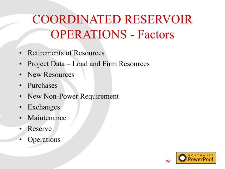 COORDINATED RESERVOIR OPERATIONS - Factors