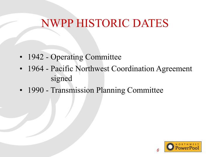 NWPP HISTORIC DATES