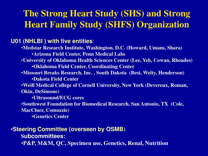 The Strong Heart Study (SHS) and Strong Heart Family Study (SHFS) Organization