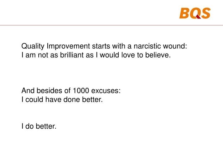 Quality Improvement starts with a narcistic wound: