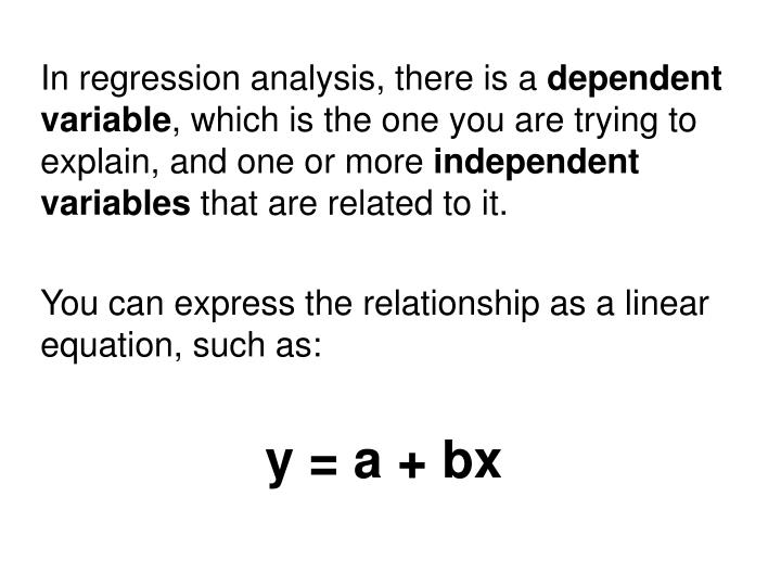 In regression analysis, there is a