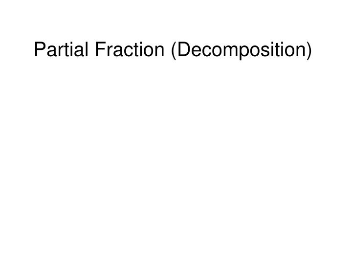 partial fraction decomposition n.