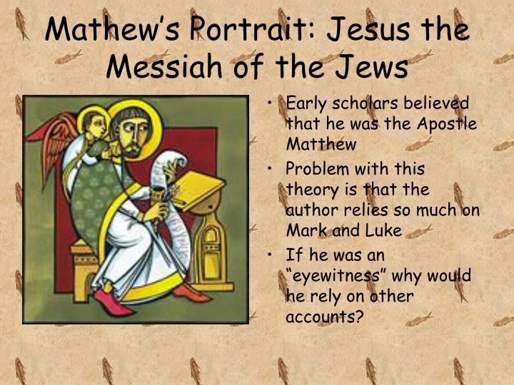 Mathew's Portrait: Jesus the Messiah of the Jews