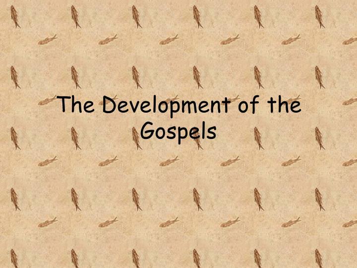 The Development of the Gospels