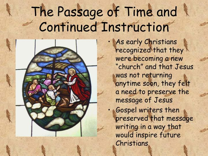 The Passage of Time and Continued Instruction