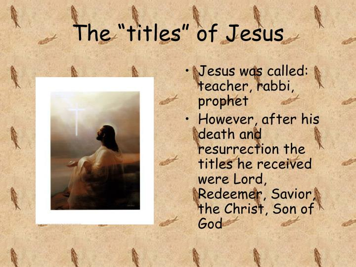 """The """"titles"""" of Jesus"""