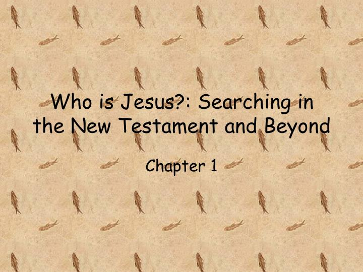 Who is jesus searching in the new testament and beyond