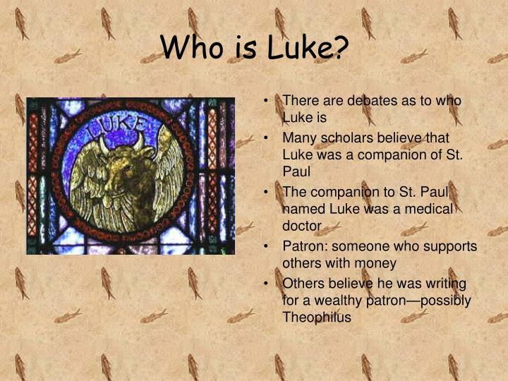 Who is Luke?