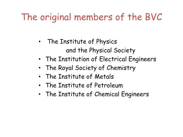 The original members of the BVC