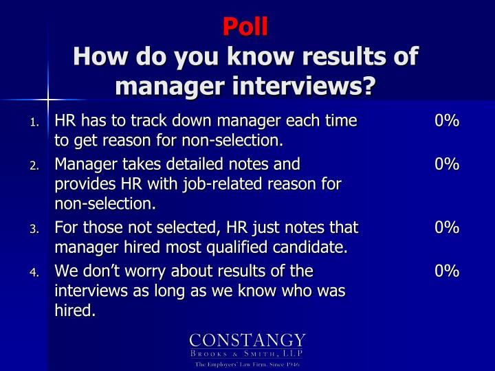 HR has to track down manager each time to get reason for non-selection.