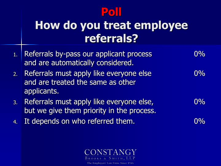 Referrals by-pass our applicant process and are automatically considered.