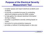 purpose of the electrical severity measurement tool