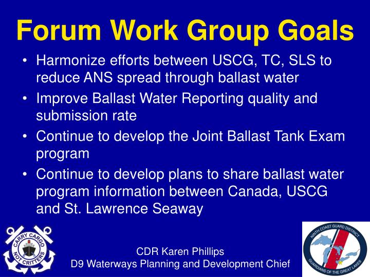 Harmonize efforts between USCG, TC, SLS to reduce ANS spread through ballast water