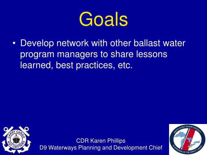 Develop network with other ballast water program managers to share lessons learned, best practices, etc.