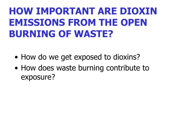 how important are dioxin emissions from the open burning of waste