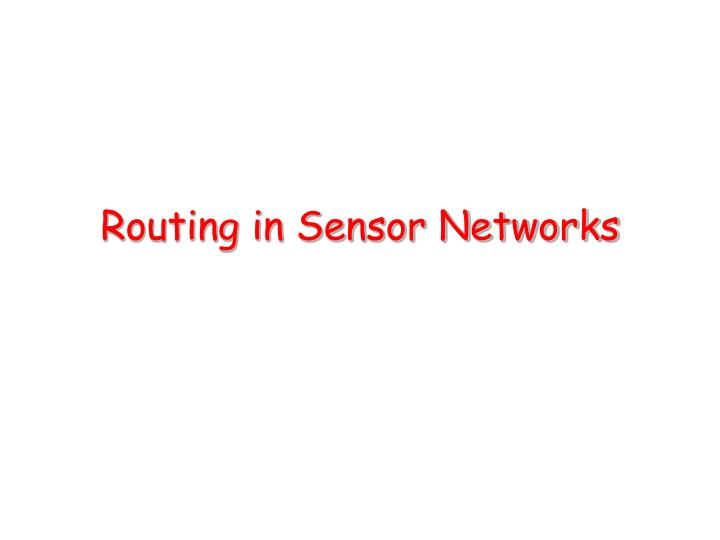 Routing in Sensor Networks