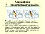 applications 1 smooth braking device
