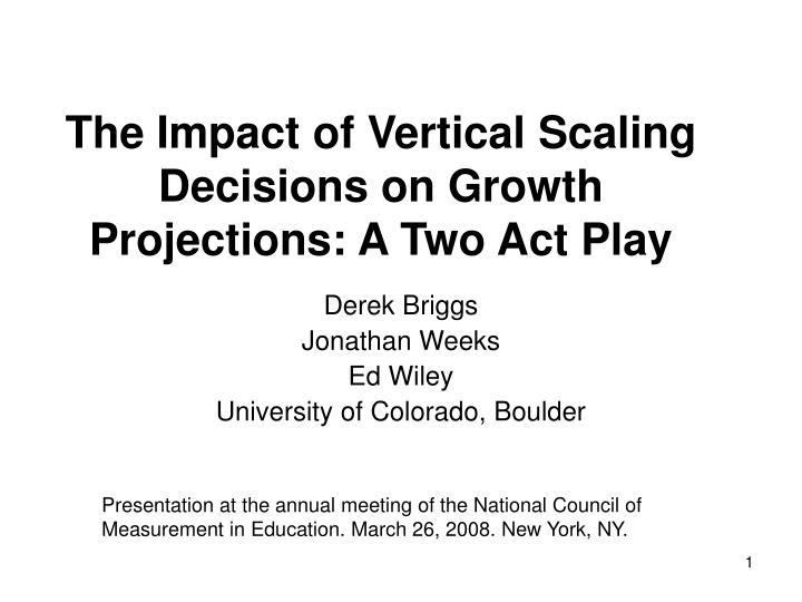 The impact of vertical scaling decisions on growth projections a two act play