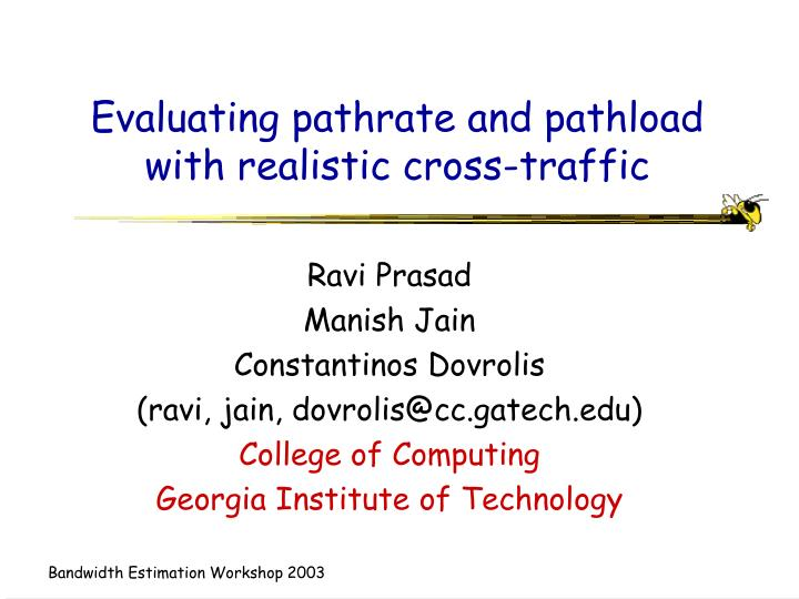 evaluating pathrate and pathload with realistic cross traffic n.