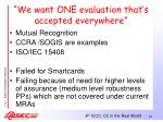 we want one evaluation that s accepted everywhere