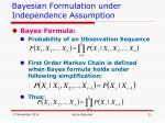 bayesian formulation under independence assumption
