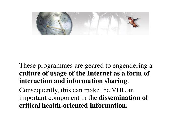 These programmes are geared to engendering a