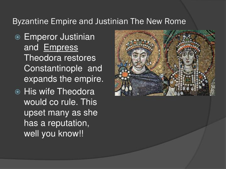 Byzantine Empire and Justinian The New Rome