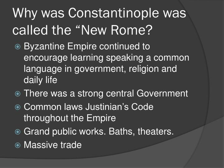 "Why was Constantinople was called the ""New Rome?"