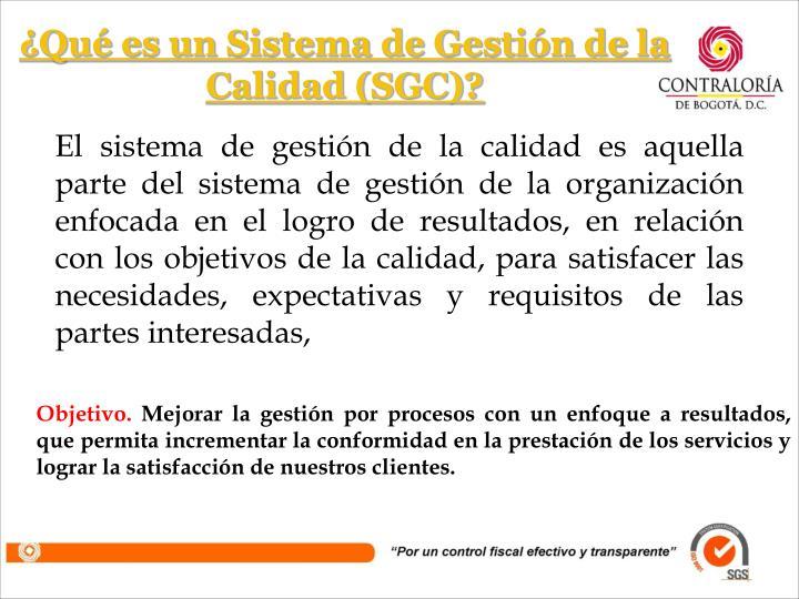 ¿Qué es un Sistema de Gestión de la Calidad (SGC)?