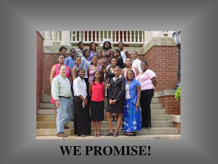 WE PROMISE!