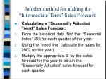 another method for making the intermediate term sales forecast