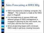 sales forecasting at ides mfg