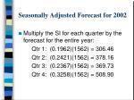 seasonally adjusted forecast for 2002