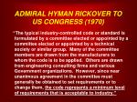 admiral hyman rickover to us congress 1970