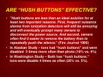 are hush buttons effective